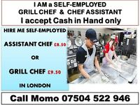 I AM self-employed Grill Chef I am Chef Assistant in London Hire Grill Chef Hire Kitchen Assistant
