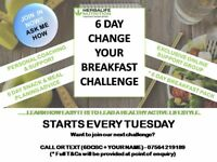 6 Day 'Change your Breakfast' Challenge