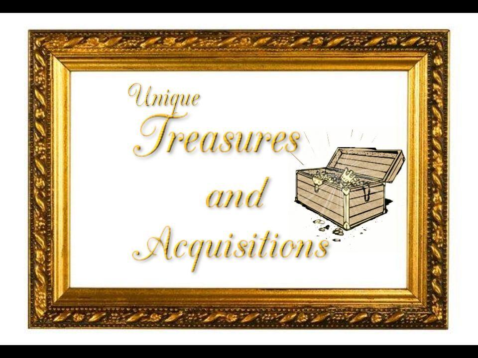 Unique Treasures and Acquisitions