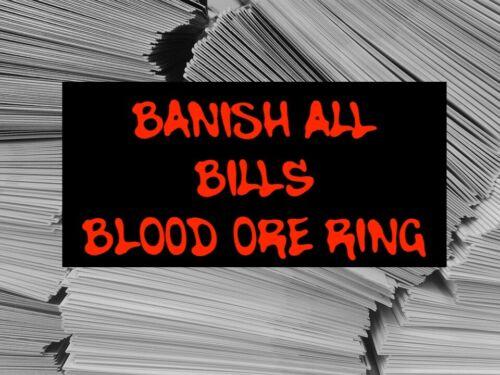 Banish All Bills Blood Ore Ring Million Dollar Work Lottery Money Cash Luck Rich