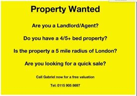 4/5+ bed property wanted?