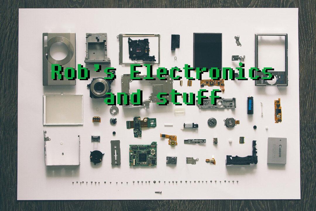 Rob's Electronics and Stuff