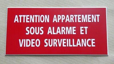 Plaque gravée attention appartement sous alarme et video surveillance pt format