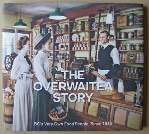 History Book . THE OVERWAITEA STORY,BC's Very Own Food People...