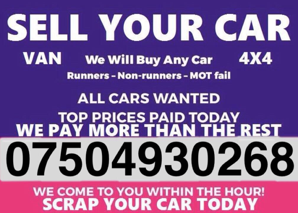 ☎ 07504930268 WANTED CAR VAN MOTORCYCLE EVEN SCRAP BUY YOUR SELL ...