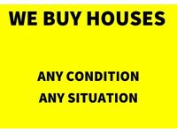 We Buy Houses, Any Condition, Any Reason