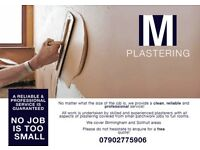M PLASTERING No matter what the size of the job is we are clean and reliable