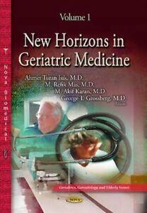 NEW HORIZONS IN GERIATRIC MEDICINE VOLU: 1 (Geriatrics, Gerontology and Elderly