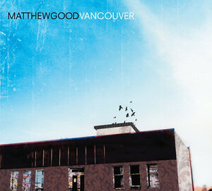 Matthew Good-Vancouver-New and sealed cd