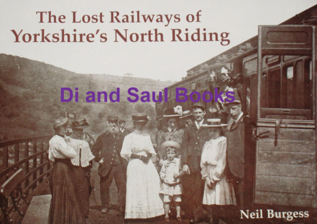 NORTH RIDING YORKSHIRE LOST RAILWAYS Photos History NEW  Rural Stations Line