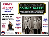 FRIDAY 29th JULY - 60s 70s SOUL / REGGAE / MOTOWN / SKA with DOUBLE BARREL . EASTON IN GORDANO