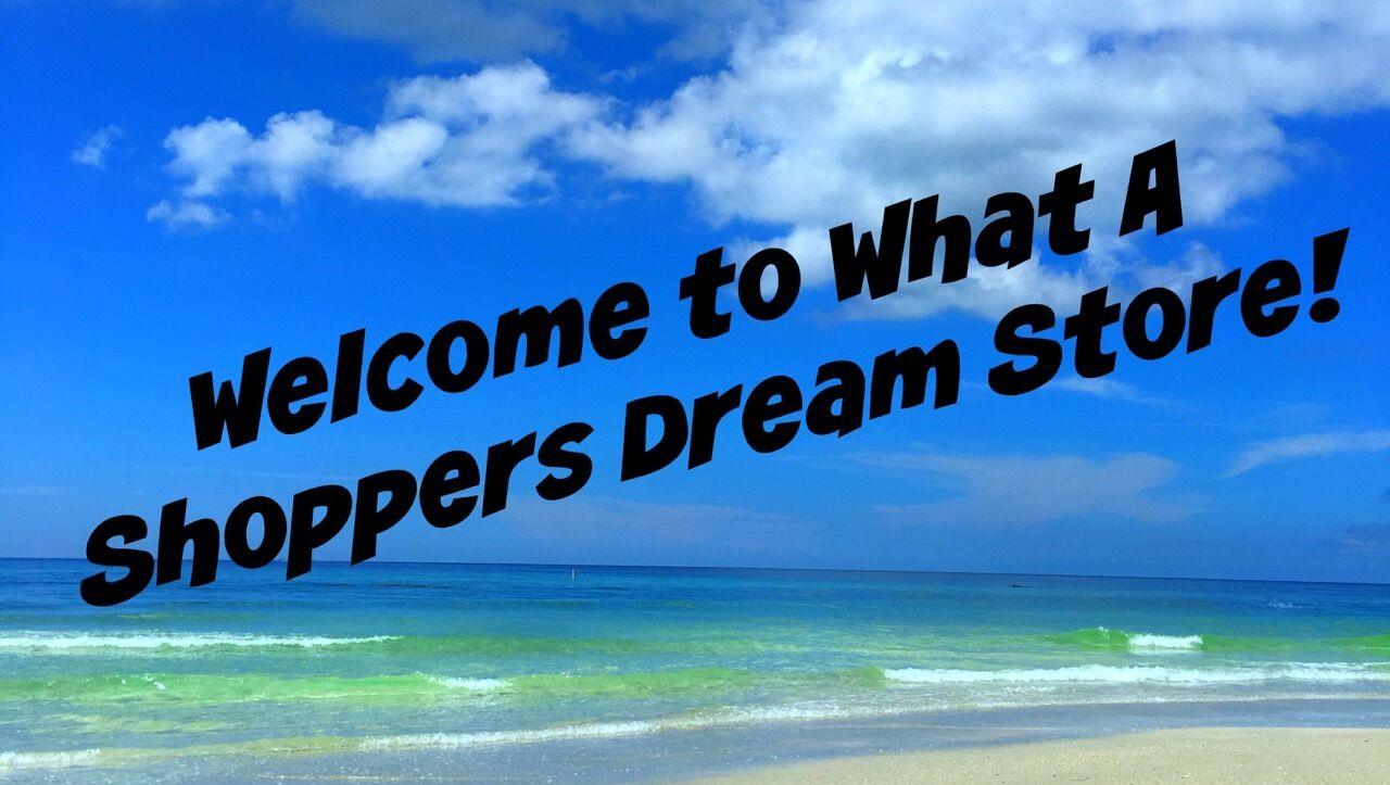 What A Shoppers Dream