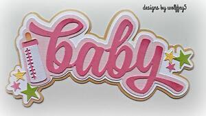 CRAFTECAFE BABY GIRL TITLE paper piecing premade scrapbook diecut piece WOLFFEY5
