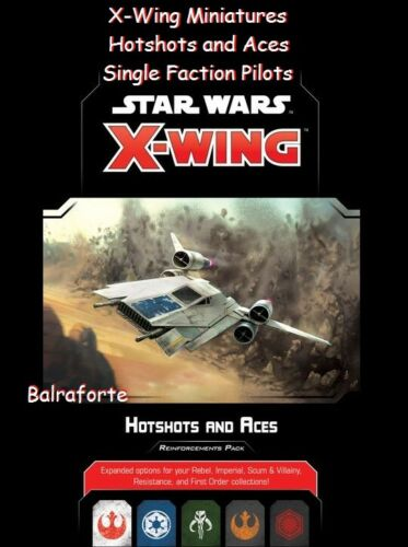 X-Wing Miniatures Hotshots and Aces Single Faction Pilots UNUSED