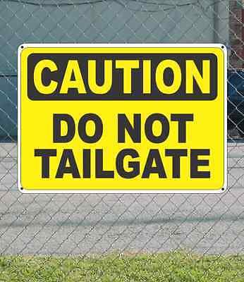 "CAUTION Do Not Tailgate - OSHA Safety SIGN 10"" x 14"""