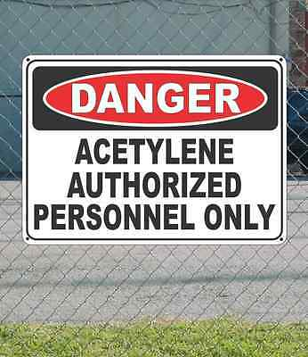 """DANGER acetylene authorized personnel only - OSHA Safety SIGN 10"""" x 14"""""""