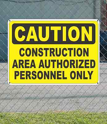 "CAUTION Construction Area Authorized Personnel Only - OSHA Safety SIGN 10"" x 14"""