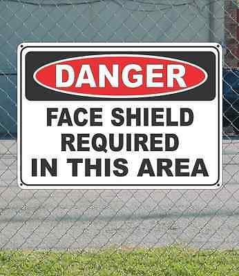 "DANGER Face Shield Required in This Area - OSHA Safety SIGN 10"" x 14"""