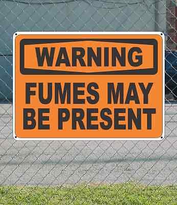 """WARNING Fumes May Be Present OSHA Safety SIGN 10"""" x 14"""""""