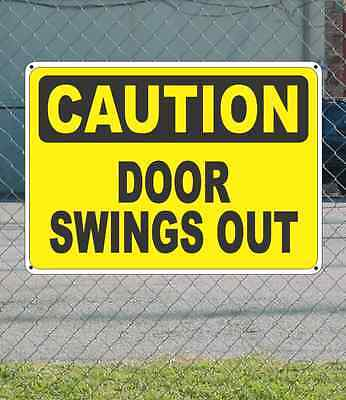 "CAUTION Door Swings Out - OSHA Safety SIGN 10"" x 14"""