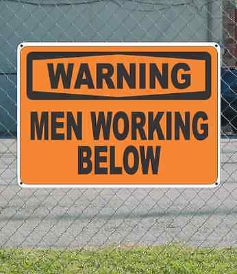 Warning Men Working Below - Osha Safety Sign 10 X 14