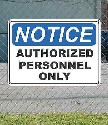 """NOTICE Authorized Personnel Only - OSHA Safety SIGN 10"""" x 14"""""""