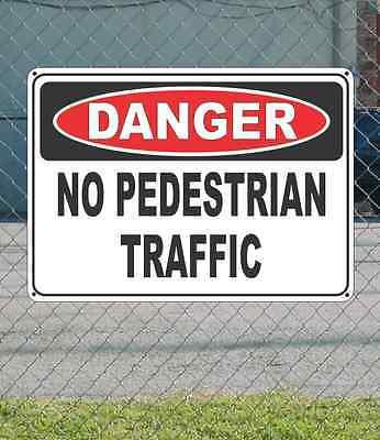 "DANGER No Pedestrian Traffic - OSHA Safety SIGN 10"" x 14"""