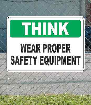 THINK Wear Proper Safety Equipment - OSHA SIGN 10