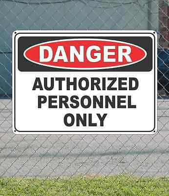 """DANGER Authorized Personnel Only - OSHA Safety SIGN 10"""" x 14"""""""