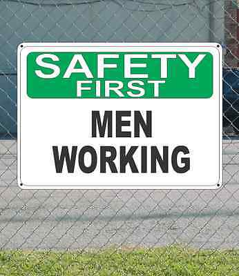 Safety First Men Working - Osha Sign 10 X 14