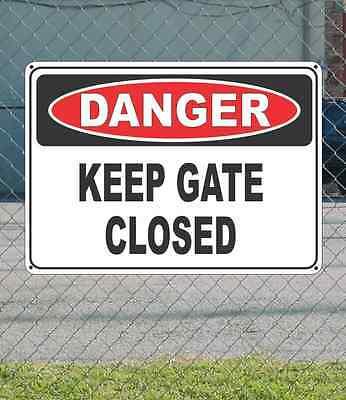 "DANGER Keep Gate Closed - OSHA Safety SIGN 10"" x 14"""