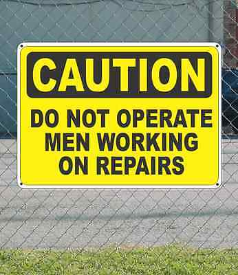 Caution Do Not Operate Men Working On Repairs - Osha Safety Sign 10 X 14