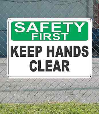 SAFETY FIRST Keep Hands Clear - OSHA SIGN 10