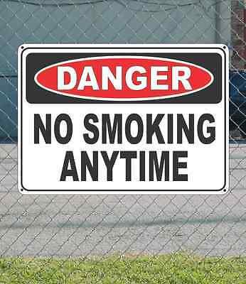 "DANGER No Smoking Anytime - OSHA Safety SIGN 10"" x 14"""