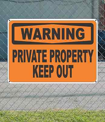 "WARNING Private Property Keep Out - OSHA Safety SIGN 10"" x 14"""
