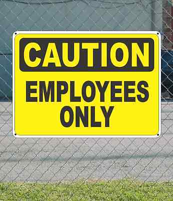 """CAUTION Employees Only - OSHA Safety SIGN 10"""" x 14"""""""