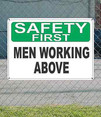 Safety First Men Working Above - Osha Sign 10 X 14