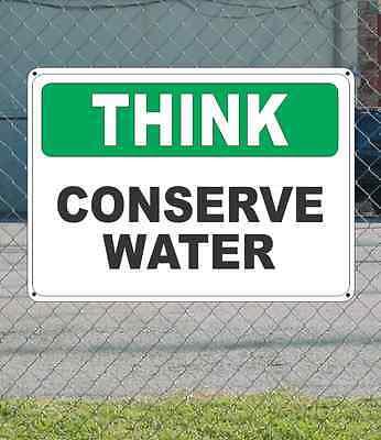 Think Conserve Water - THINK Conserve Water - OSHA SIGN 10
