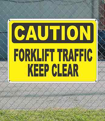 CAUTION Forklift Traffic Keep Clear - OSHA Safety SIGN 10