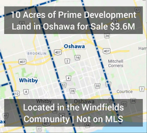 10 Acres of Prime Development Land Available in Oshawa