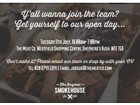 Open Day 11th July 10am-7pm Hiring FULL TIME KITCHEN PORTER The Original Smokehouse London Westfield