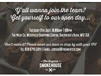 Open Day 11th July 10am-7pm Hiring FULL TIME CHEF'S for The Original Smokehouse in London Westfield