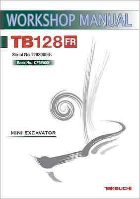 Takeuchi TB128FR Mini Excavator Workshop Manual (B334)