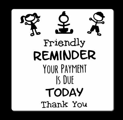 Friendly Reminder Your Payment Is Due Today childcare nursery sign metal MS007](Friendly Reminder)