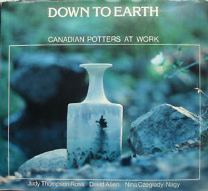 Down To Earth - Canadian Potters at Work