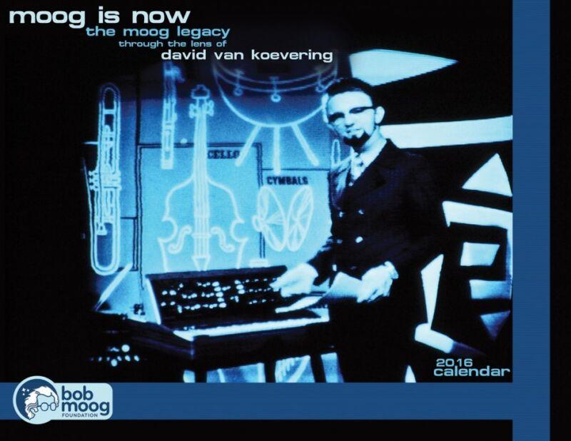 """2016 Bob Moog Foundation Calendar: """"Moog Is Now"""""""
