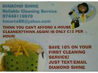 DIAMOND SHINE-text/email for HELP with your cleaning:)