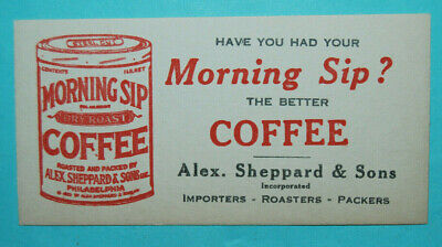 Vintage Ink Blotter advertising Morning Sip Coffee Alex Sheppard &Sons Free Ship