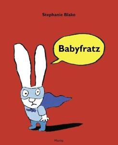 BABYFRATZ  ►►►ungelesen  ‹^^›‹(•¿•)›‹^^› von Stephanie Blake