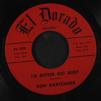 RON KARTCHNER: Sweetest Girl On Earth / I'd Better Get Busy 45